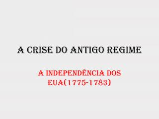 A Crise do Antigo Regime