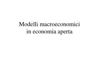 Modelli macroeconomici  in economia aperta