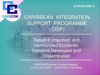 CARIBBEAN  INTEGRATION SUPPORT  PROGRAMME CISP
