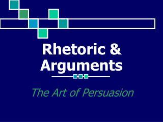 Rhetoric  Arguments