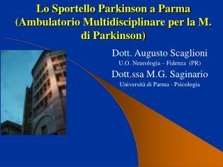 Lo Sportello Parkinson a Parma Ambulatorio Multidisciplinare per la M. di Parkinson