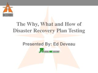 The Why, What and How of Disaster Recovery Plan Testing