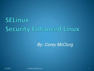 SELinux  Security Enhanced Linux