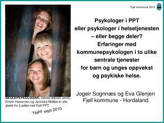 Psykologer i PPT  eller psykologer i helsetjenesten    eller begge deler  Erfaringer med  kommunepsykologen i to ulike