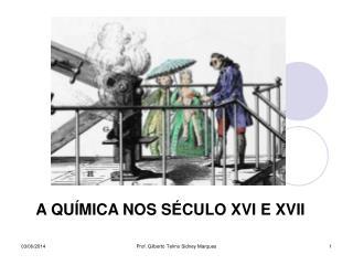 A QU MICA NOS S CULO XVI E XVII