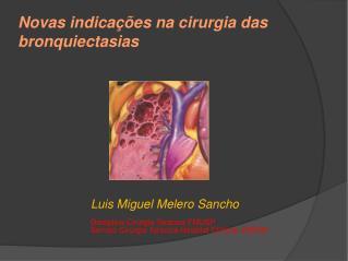 Novas indica  es na cirurgia das bronquiectasias