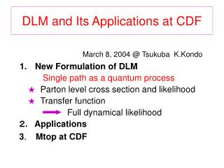 DLM and Its Applications at CDF