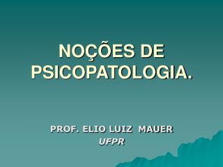 NO  ES DE PSICOPATOLOGIA.