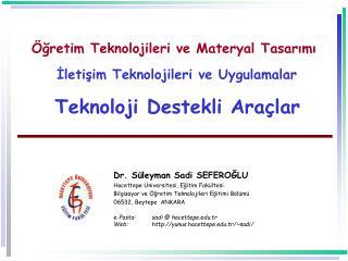gretim Teknolojileri ve Materyal Tasarimi   Iletisim Teknolojileri ve Uygulamalar  Teknoloji Destekli Ara lar