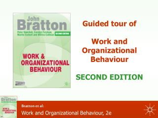 Guided tour of   Work and Organizational Behaviour  SECOND EDITION
