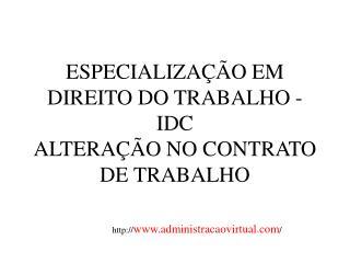 ESPECIALIZA  O EM DIREITO DO TRABALHO - IDC ALTERA  O NO CONTRATO DE TRABALHO
