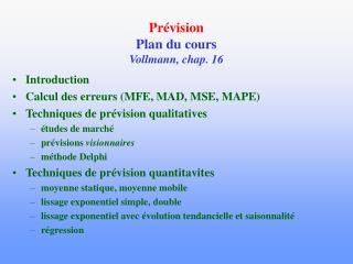 Pr vision Plan du cours Vollmann, chap. 16