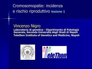 Cromosomopatie: incidenza e rischio riproduttivo lezione 1