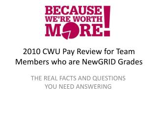 2010 CWU Pay Review for Team Members who are NewGRID Grades