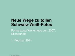 Neue Wege zu tollen  Schwarz-Wei -Fotos