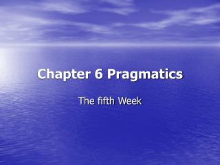 Chapter 6 Pragmatics