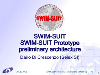 SWIM-SUIT  SWIM-SUIT Prototype preliminary architecture