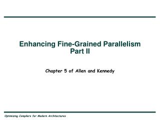 Enhancing Fine-Grained Parallelism Part II