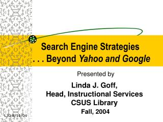 Search Engine Strategies                . . . Beyond Yahoo and Google