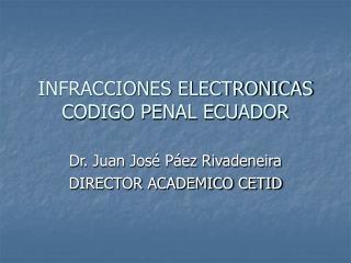 INFRACCIONES ELECTRONICAS CODIGO PENAL ECUADOR