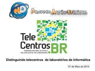 Programa Nacional de Apoio   Inclus o Digital nas Comunidades Telecentros.BR