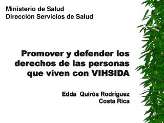 Promover y defender los derechos de las personas que viven con VIHSIDA  Edda  Quir s Rodr guez Costa Rica