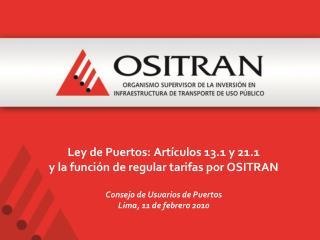 Ley de Puertos: Art culos 13.1 y 21.1 y la funci n de regular tarifas por OSITRAN   Consejo de Usuarios de Puertos Lima,