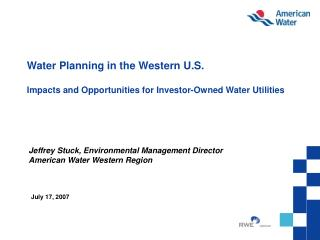 Water Planning in the Western U.S.  Impacts and Opportunities for Investor-Owned Water Utilities
