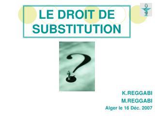 LE DROIT DE SUBSTITUTION