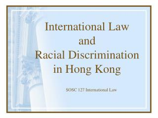 International Law  and  Racial Discrimination  in Hong Kong