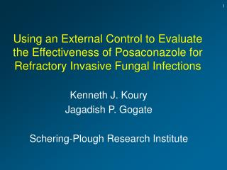 Using an External Control to Evaluate the Effectiveness of Posaconazole for Refractory Invasive Fungal Infections