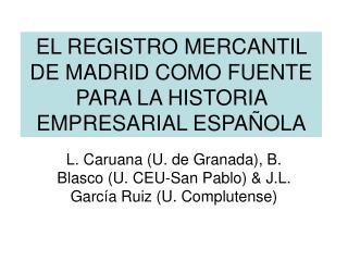 EL REGISTRO MERCANTIL DE MADRID COMO FUENTE PARA LA HISTORIA EMPRESARIAL ESPA OLA