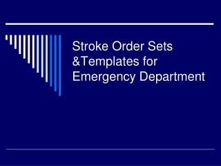 Stroke Order Sets Templates for Emergency Department