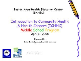 Introduction to Community Health   Health Careers ICHHC Middle School Program April 11, 2008