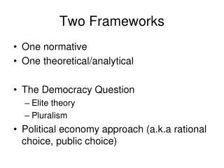 Two Frameworks