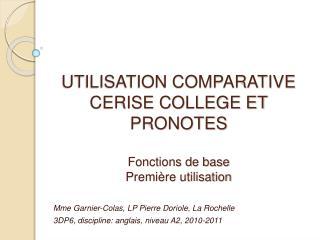 UTILISATION COMPARATIVE CERISE COLLEGE ET  PRONOTES  Fonctions de base Premi re utilisation