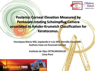 Posterior Corneal Elevation Measured by Pentacam rotating Scheimpflug Camera associated to Amsler-Krumeich Classificatio