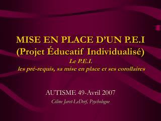 MISE EN PLACE D UN P.E.I Projet  ducatif Individualis  Le P.E.I.  les pr -requis, sa mise en place et ses corollaires