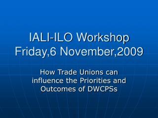 IALI-ILO Workshop Friday,6 November,2009