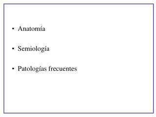 Anatom a  Semiolog a  Patolog as frecuentes