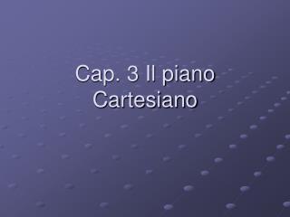 Cap. 3 Il piano Cartesiano