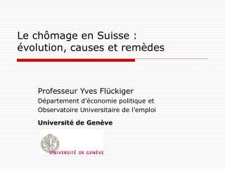 Le ch mage en Suisse :  volution, causes et rem des