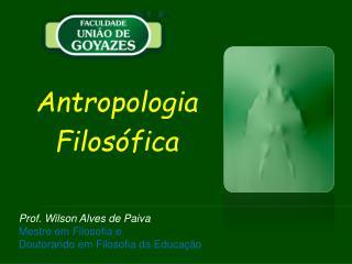 Prof. Wilson Alves de Paiva Mestre em Filosofia e  Doutorando em Filosofia da Educa  o