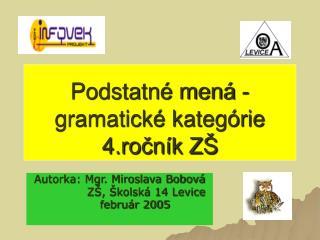 Podstatn  men  - gramatick  kateg rie  4.rocn k Z