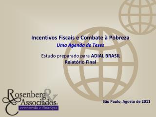 Incentivos Fiscais e Combate   Pobreza Uma Agenda de Teses    Estudo preparado para ADIAL BRASIL Relat rio Final