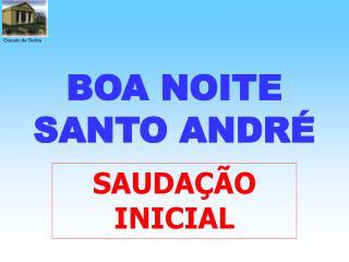 BOA NOITE SANTO ANDR