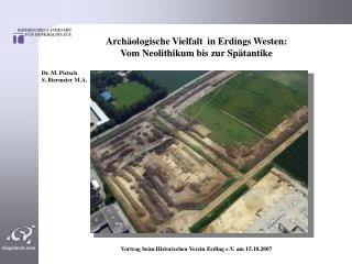 Arch ologische Vielfalt  in Erdings Westen:  Vom Neolithikum bis zur Sp tantike