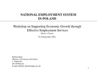 NATIONAL EMPLOYMENT SYSTEM IN POLAND  Workshop on Supporting Economic Growth through  Effective Employment Services Mexi