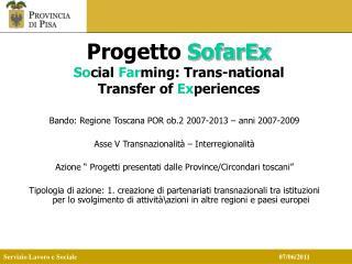 Progetto SofarEx  Social Farming: Trans-national  Transfer of Experiences