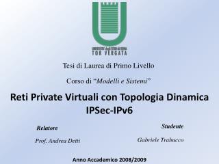 Reti Private Virtuali con Topologia Dinamica IPSec-IPv6